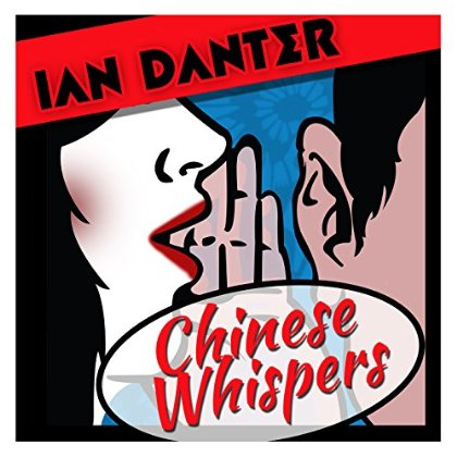 Ian Danter - Chinese Whispers EP Cover